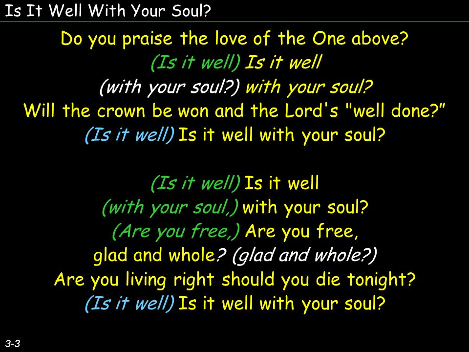 Do you praise the love of the One above (Is it well) Is it well