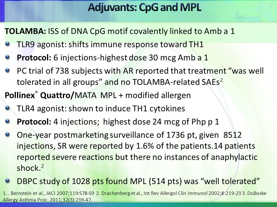 Adjuvants: CpG and MPL TOLAMBA: ISS of DNA CpG motif covalently linked to Amb a 1. TLR9 agonist: shifts immune response toward TH1.