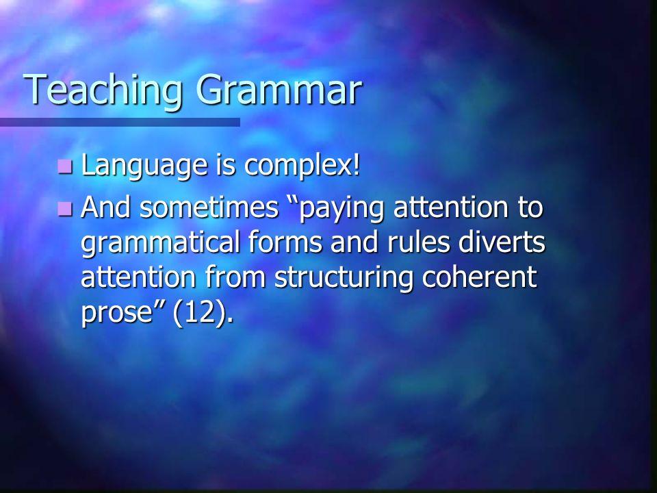 Teaching Grammar Language is complex!