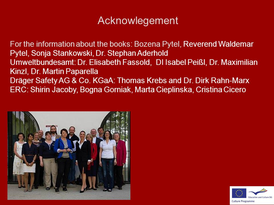Acknowlegement For the information about the books: Bozena Pytel, Reverend Waldemar Pytel, Sonja Stankowski, Dr. Stephan Aderhold.