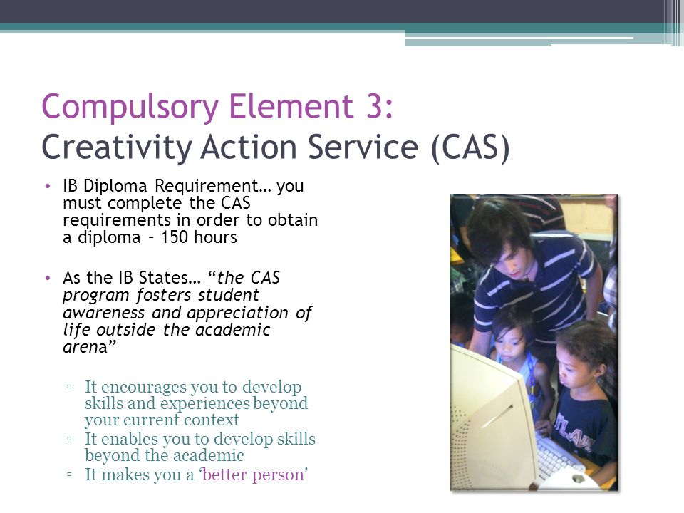 Compulsory Element 3: Creativity Action Service (CAS)