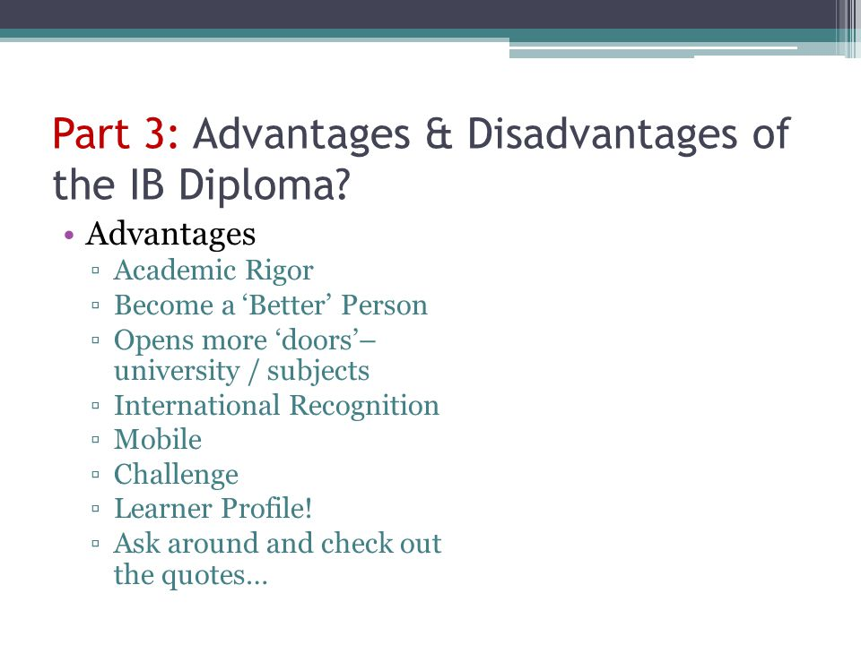 Part 3: Advantages & Disadvantages of the IB Diploma