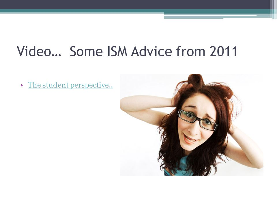 Video… Some ISM Advice from 2011
