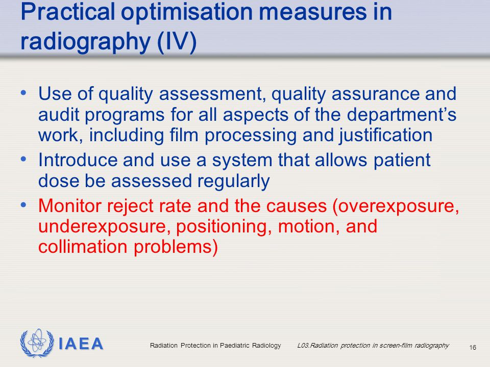 Practical optimisation measures in radiography (IV)