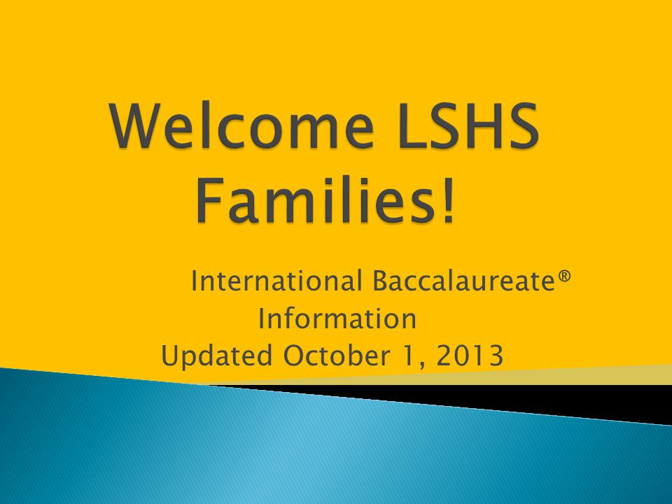 International Baccalaureate® Information Updated October 1, 2013