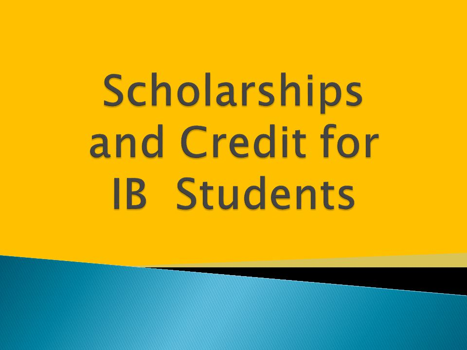 Scholarships and Credit for IB Students