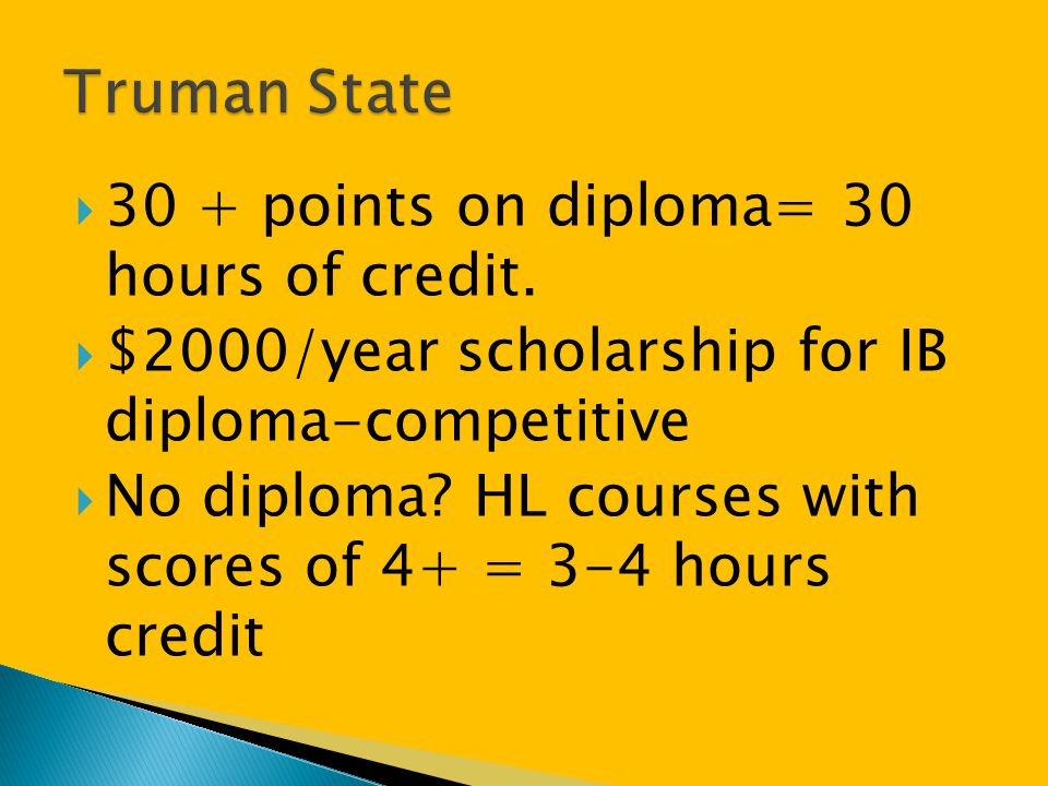 Truman State 30 + points on diploma= 30 hours of credit.