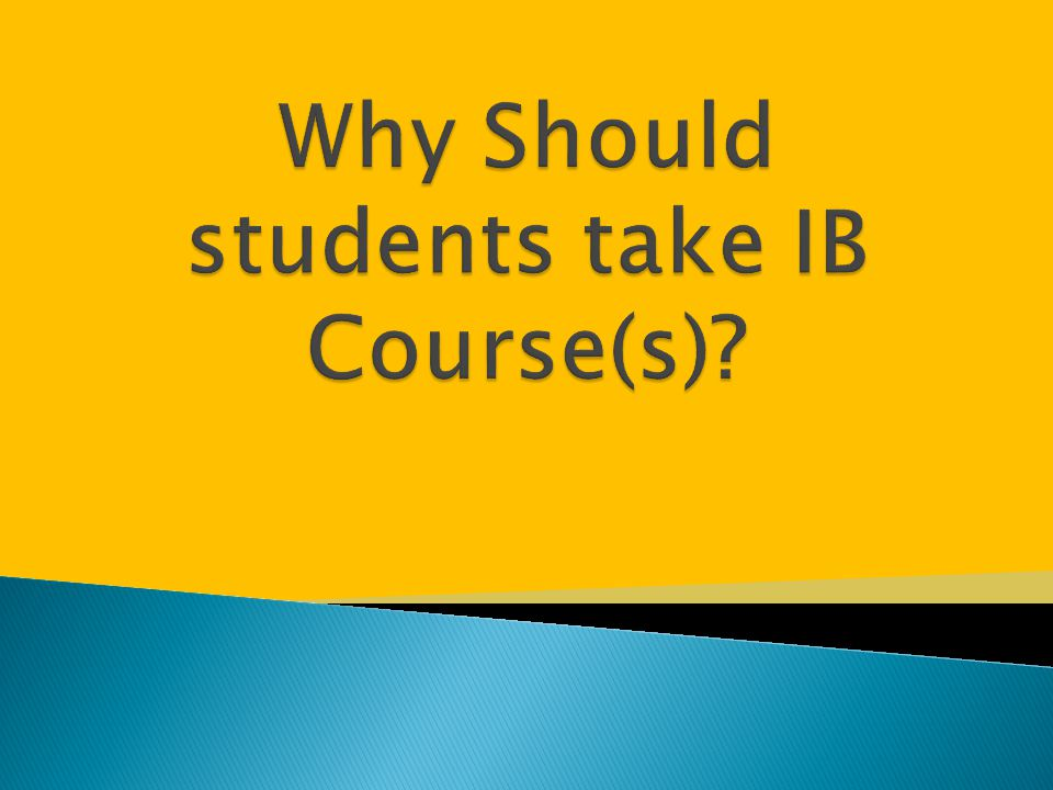 Why Should students take IB Course(s)