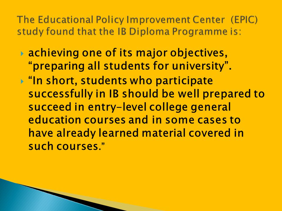 The Educational Policy Improvement Center (EPIC) study found that the IB Diploma Programme is: