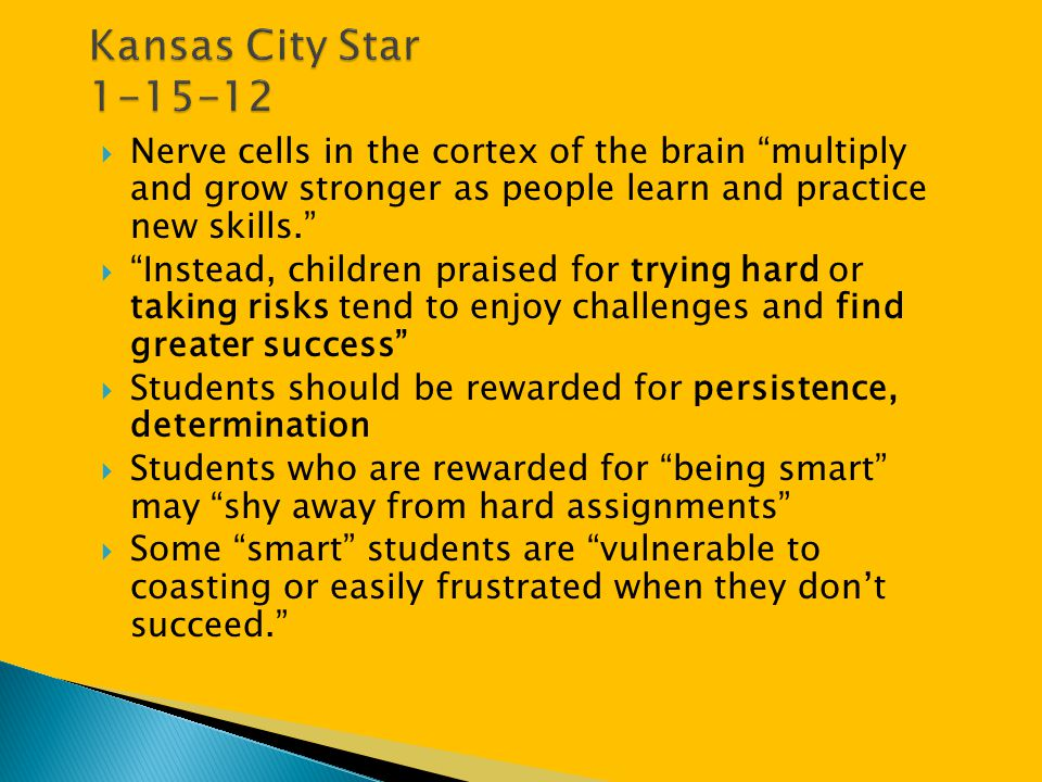 Kansas City Star 1-15-12 Nerve cells in the cortex of the brain multiply and grow stronger as people learn and practice new skills.