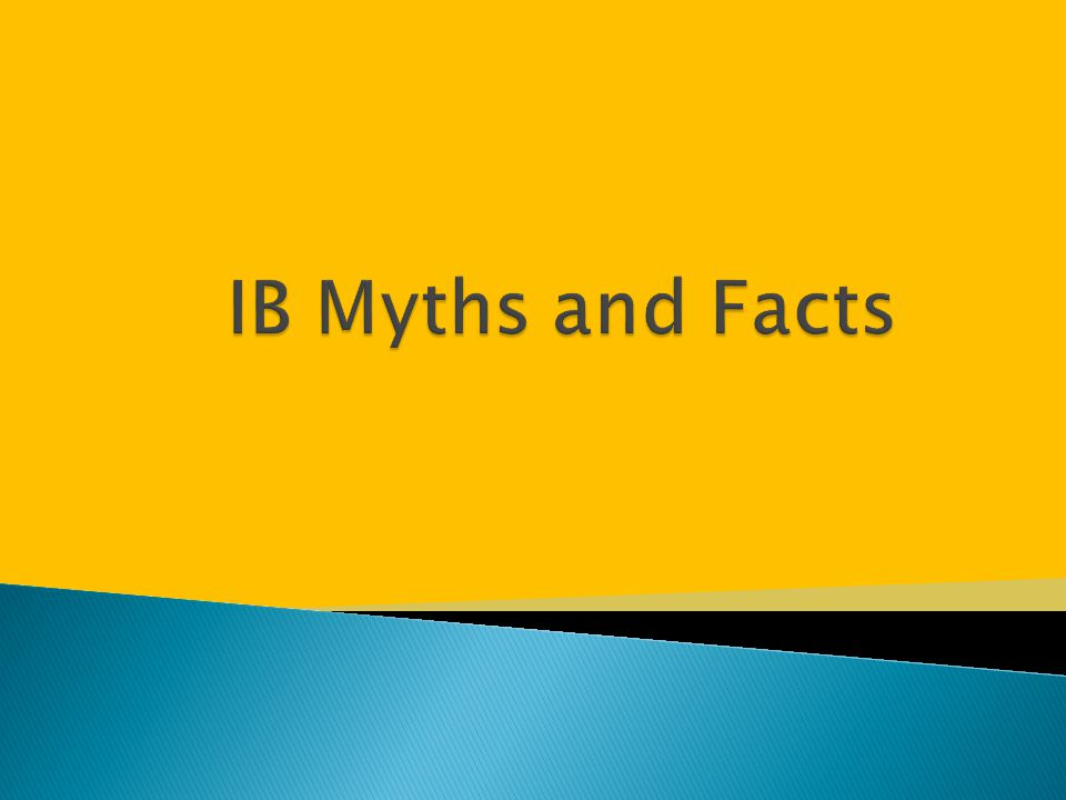 IB Myths and Facts