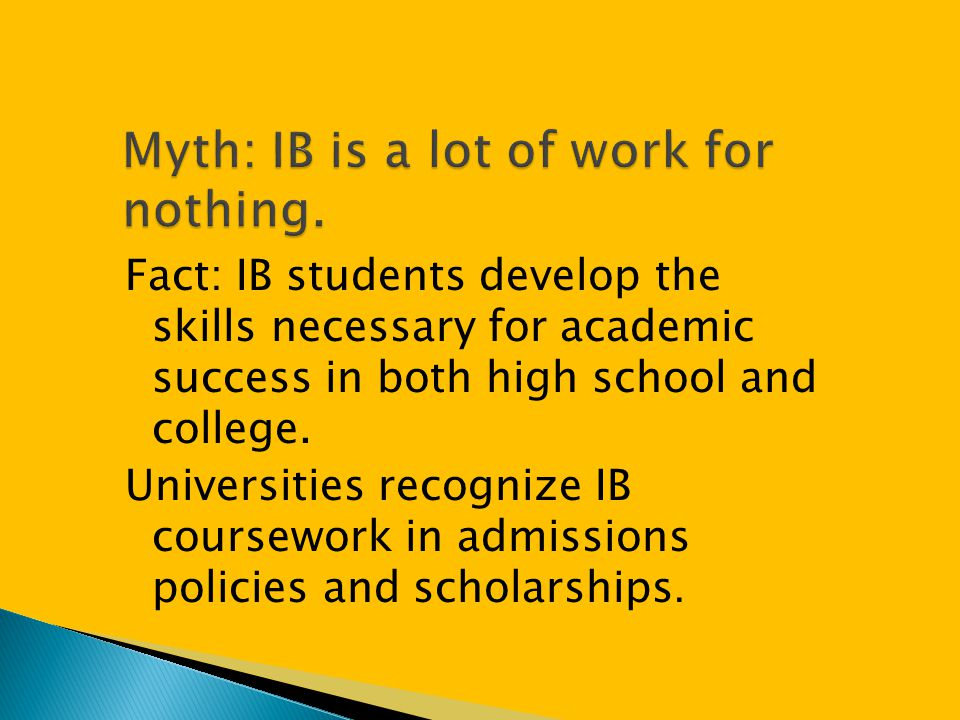 Myth: IB is a lot of work for nothing.