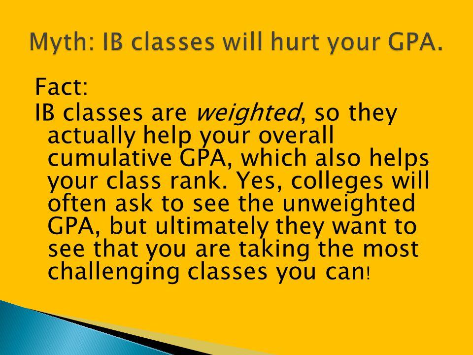 Myth: IB classes will hurt your GPA.