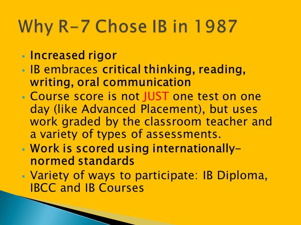 Why R-7 Chose IB in 1987 Increased rigor