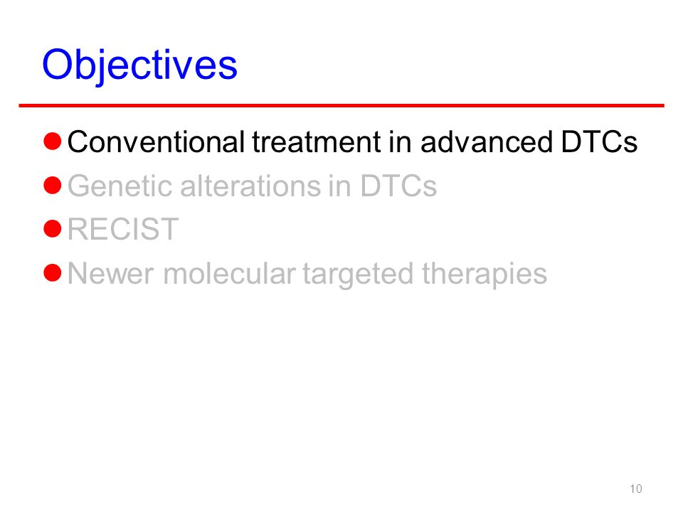 Objectives Conventional treatment in advanced DTCs