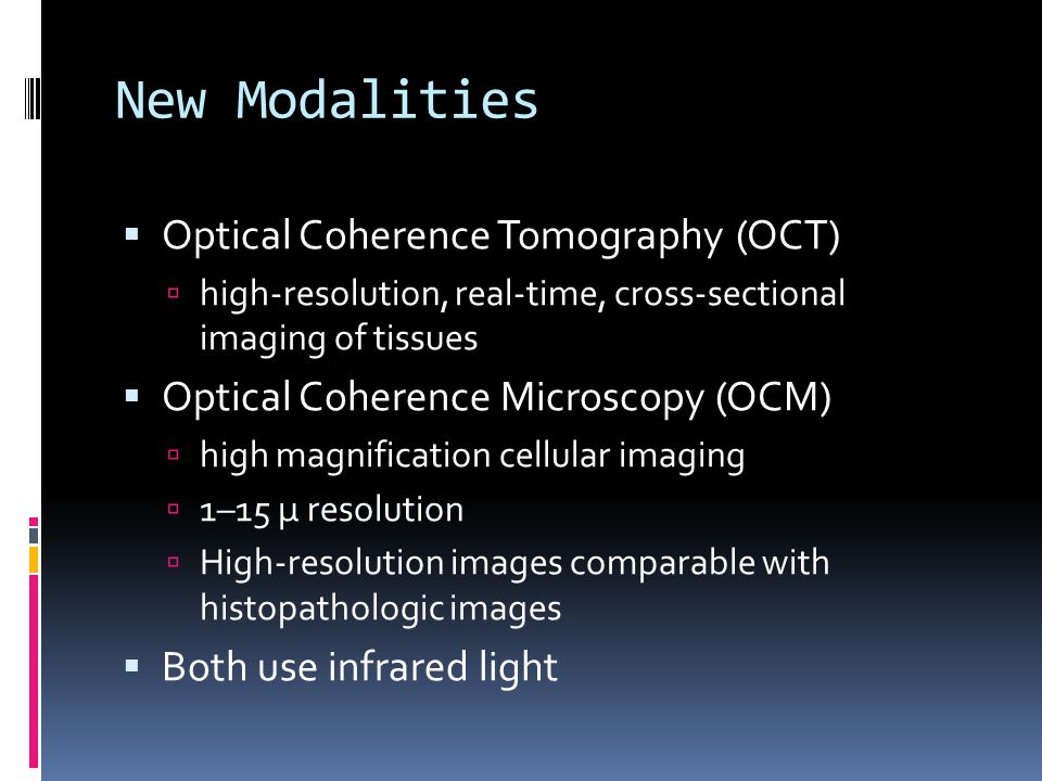 New Modalities Optical Coherence Tomography (OCT)