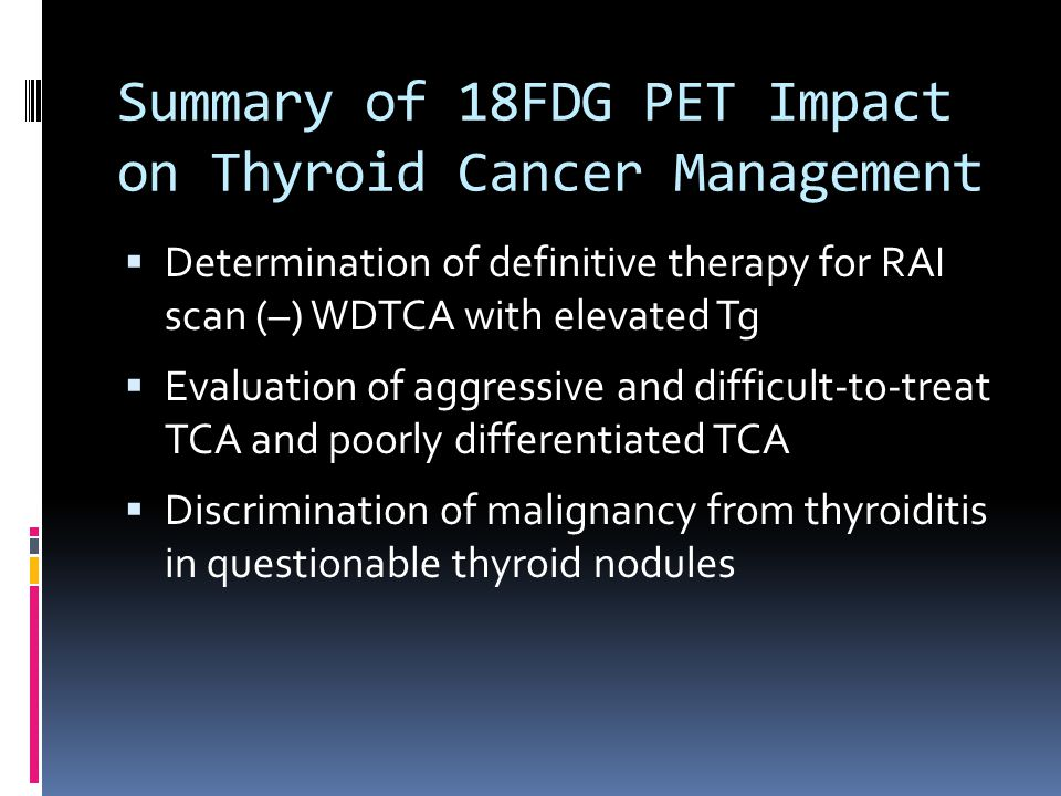 Summary of 18FDG PET Impact on Thyroid Cancer Management