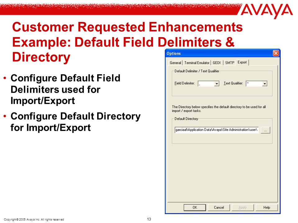Customer Requested Enhancements Example: Default Field Delimiters & Directory