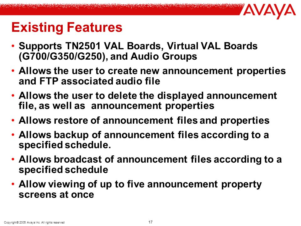 Existing Features Supports TN2501 VAL Boards, Virtual VAL Boards (G700/G350/G250), and Audio Groups.