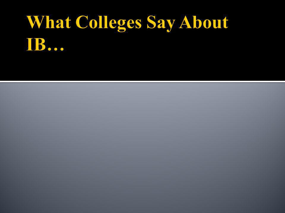 What Colleges Say About IB…