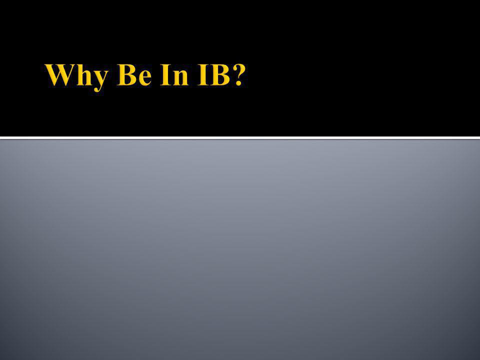 Why Be In IB