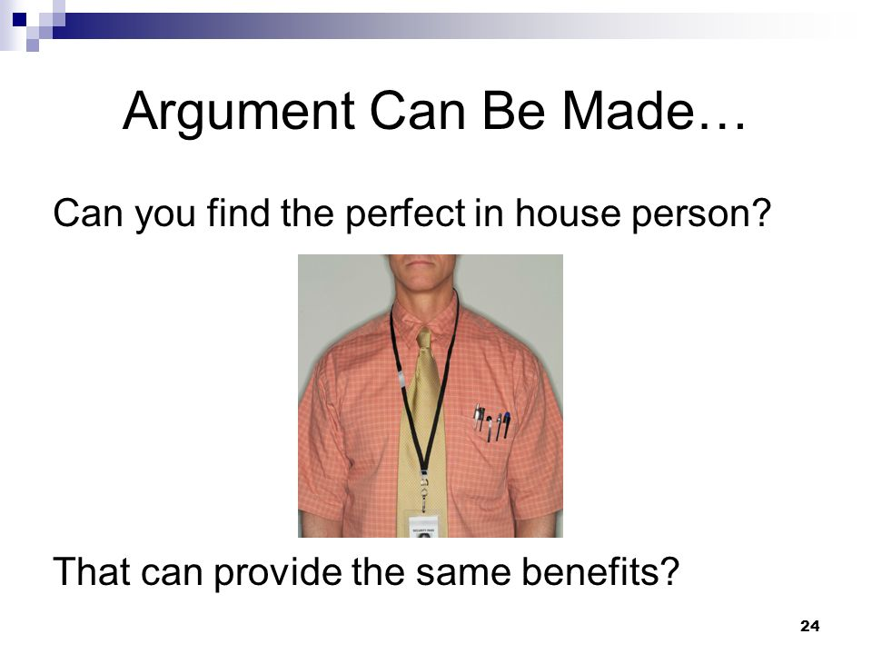 Argument Can Be Made… Can you find the perfect in house person