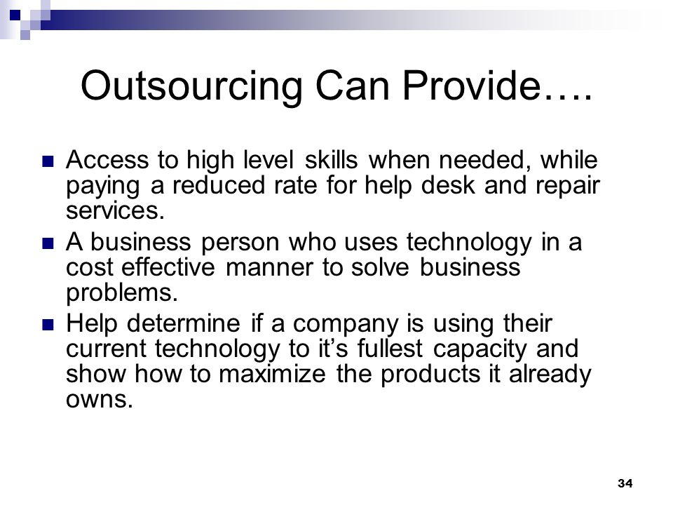 Outsourcing Can Provide….