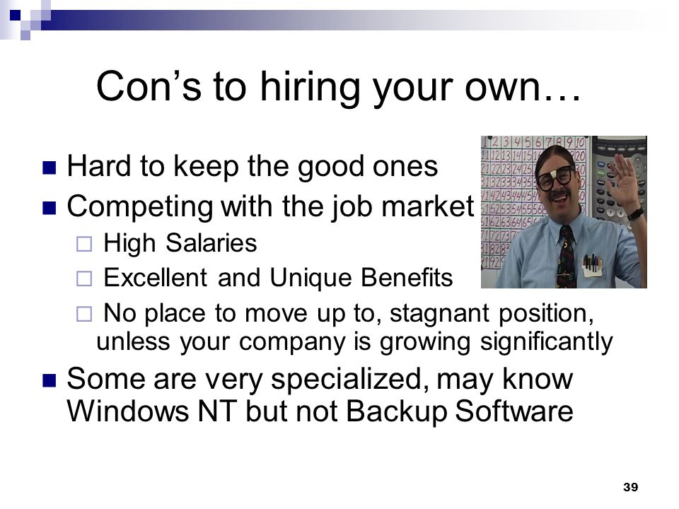 Con's to hiring your own…
