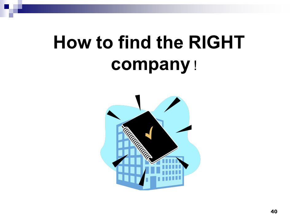 How to find the RIGHT company !
