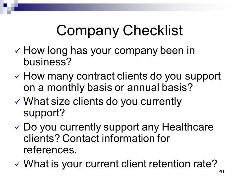 Company Checklist How long has your company been in business