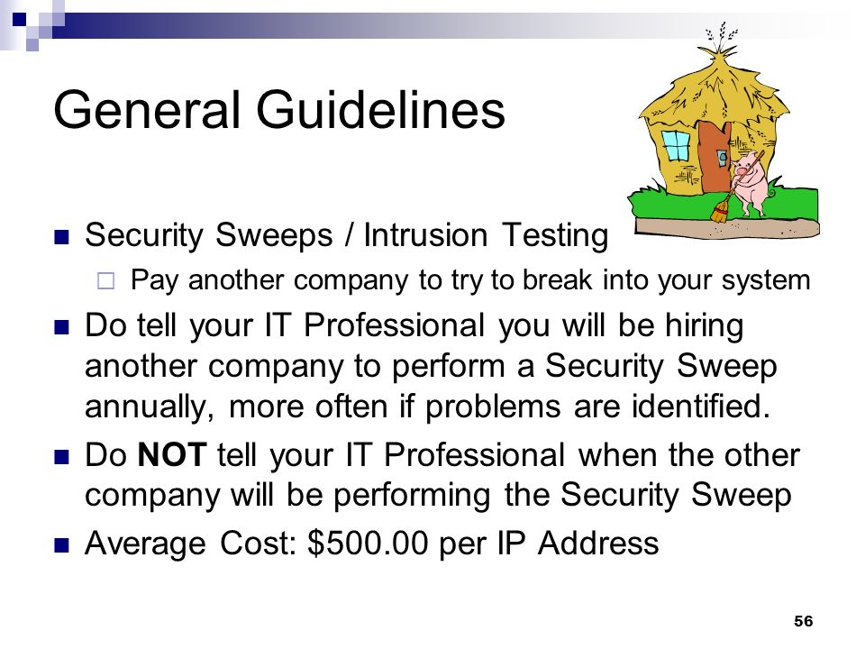 General Guidelines Security Sweeps / Intrusion Testing