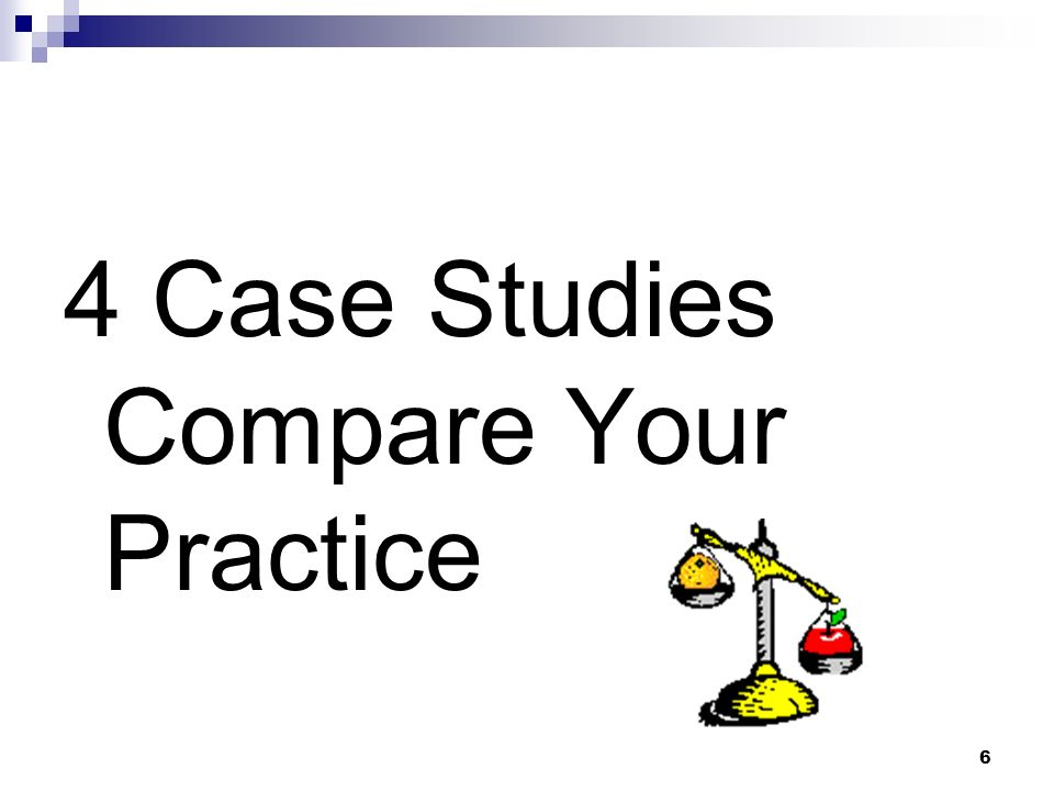 4 Case Studies Compare Your Practice