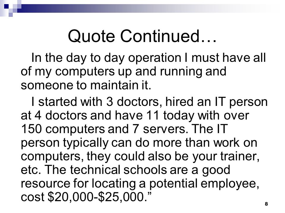 Quote Continued… In the day to day operation I must have all of my computers up and running and someone to maintain it.