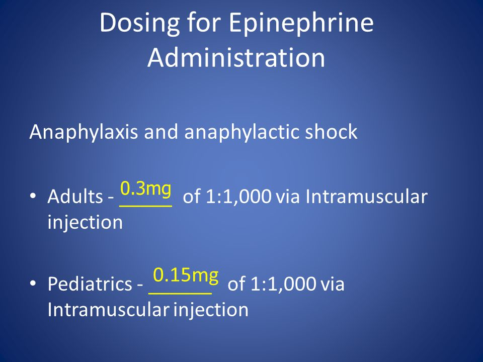 Dosing for Epinephrine Administration