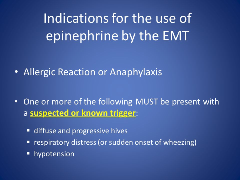 Indications for the use of epinephrine by the EMT