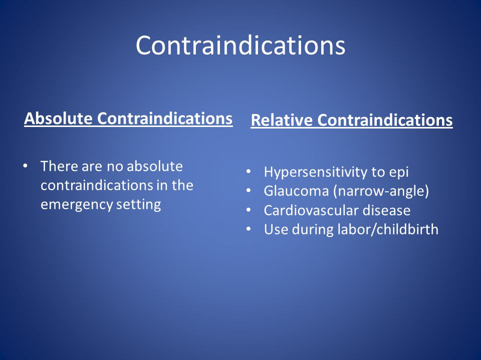 Absolute Contraindications Relative Contraindications