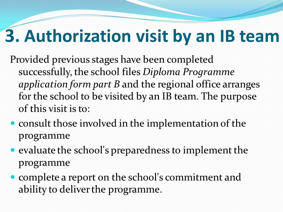 3. Authorization visit by an IB team