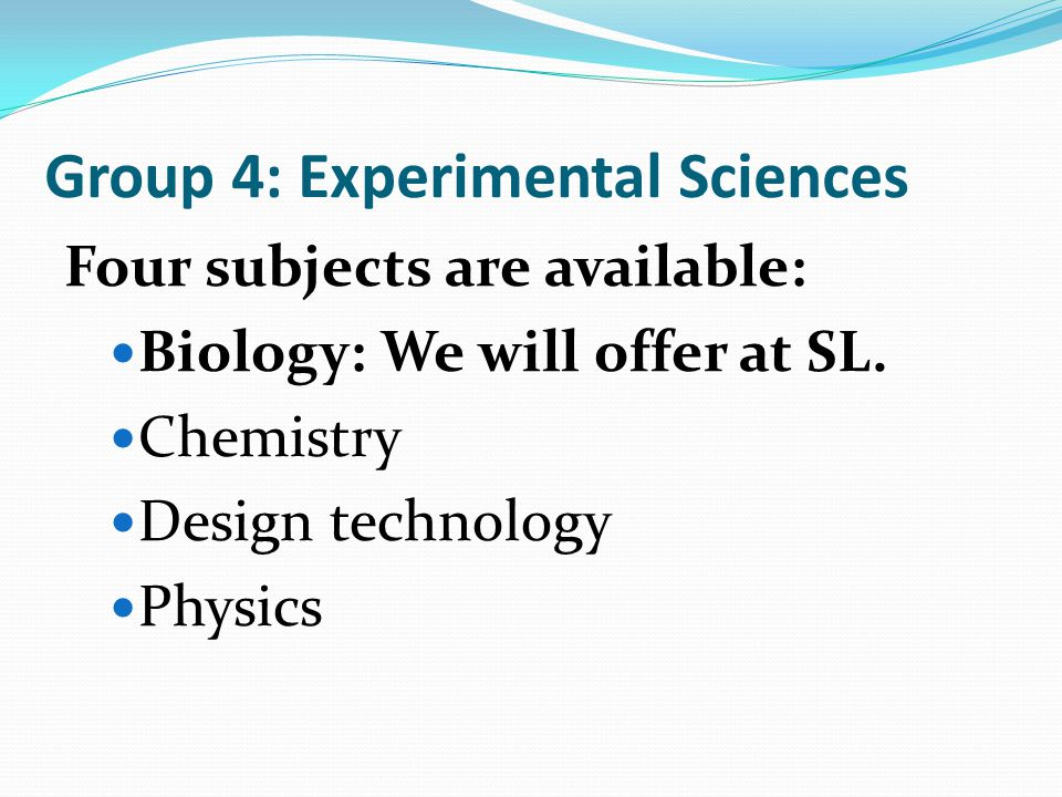Group 4: Experimental Sciences