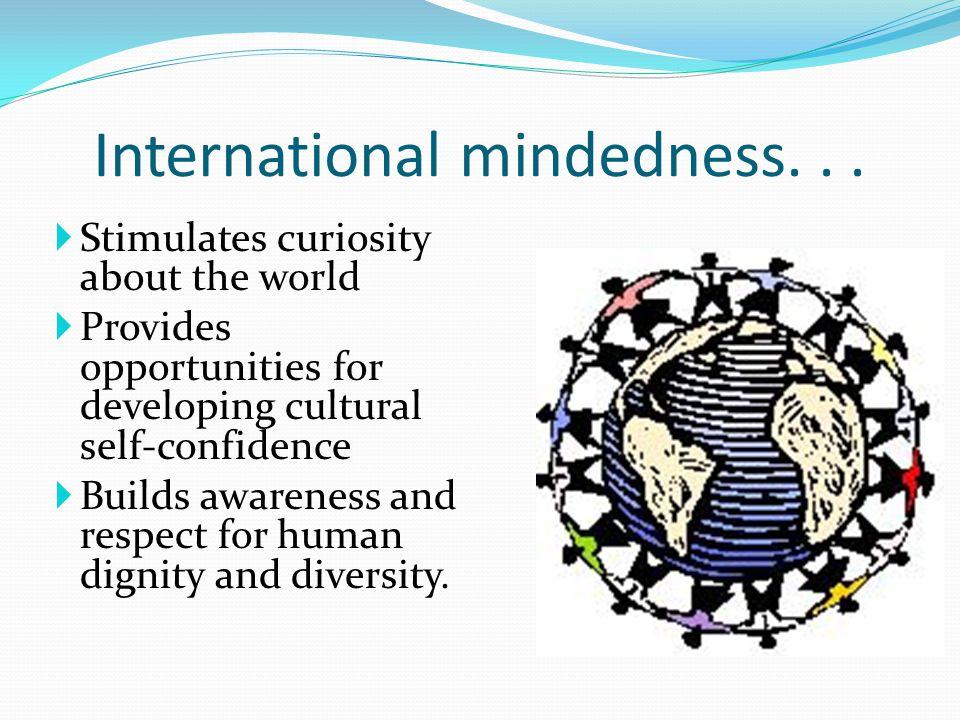 International mindedness. . .