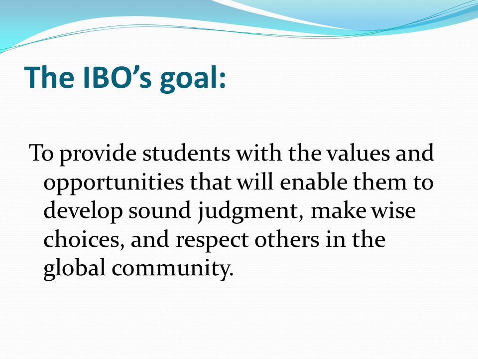 The IBO's goal: