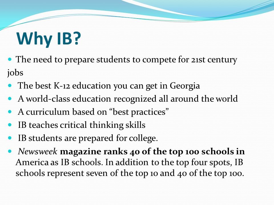 Why IB The need to prepare students to compete for 21st century jobs