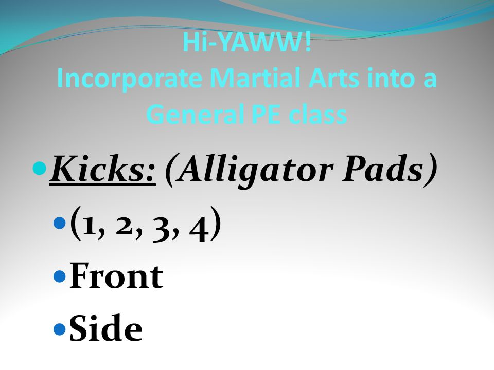 Hi-YAWW! Incorporate Martial Arts into a General PE class