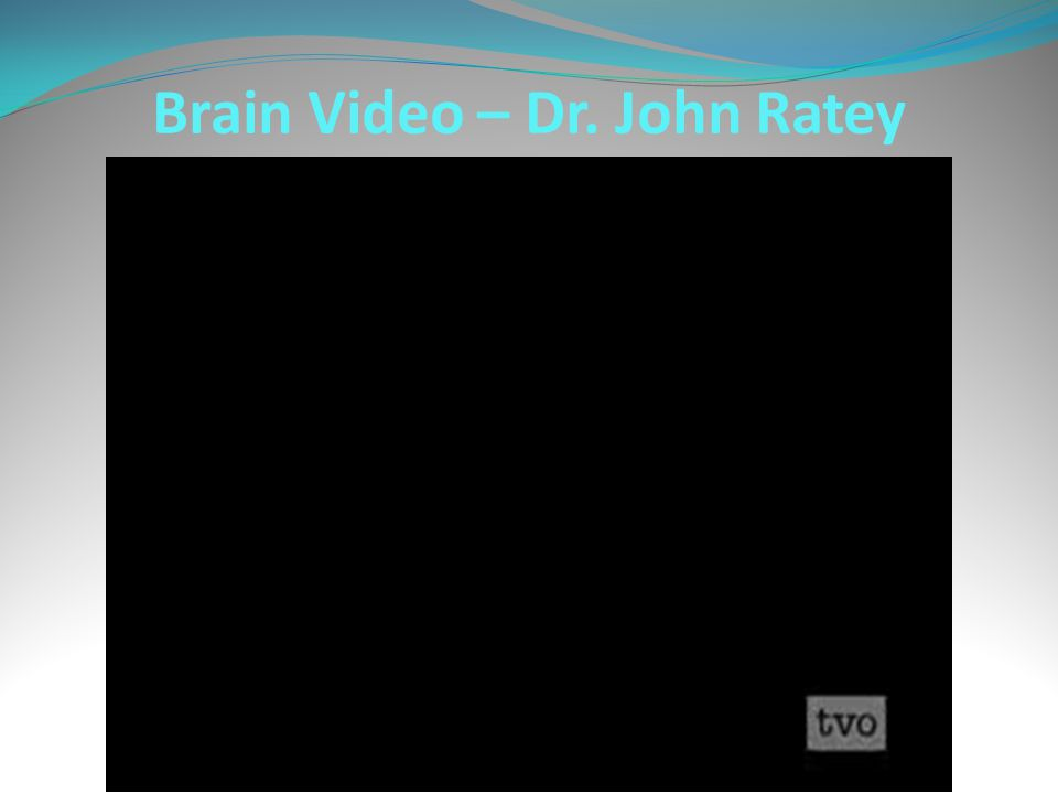 Brain Video – Dr. John Ratey