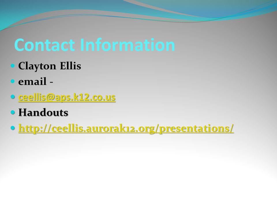 Contact Information Clayton Ellis. email - ceellis@aps.k12.co.us.