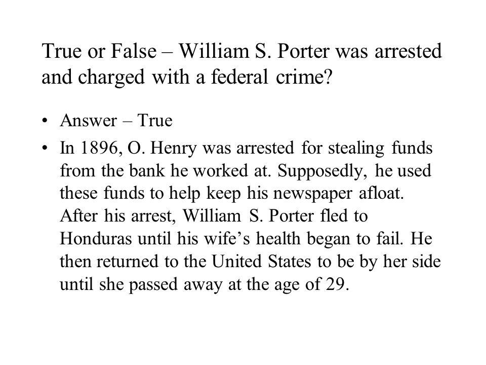 True or False – William S