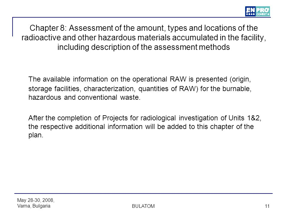 Chapter 8: Assessment of the amount, types and locations of the radioactive and other hazardous materials accumulated in the facility, including description of the assessment methods