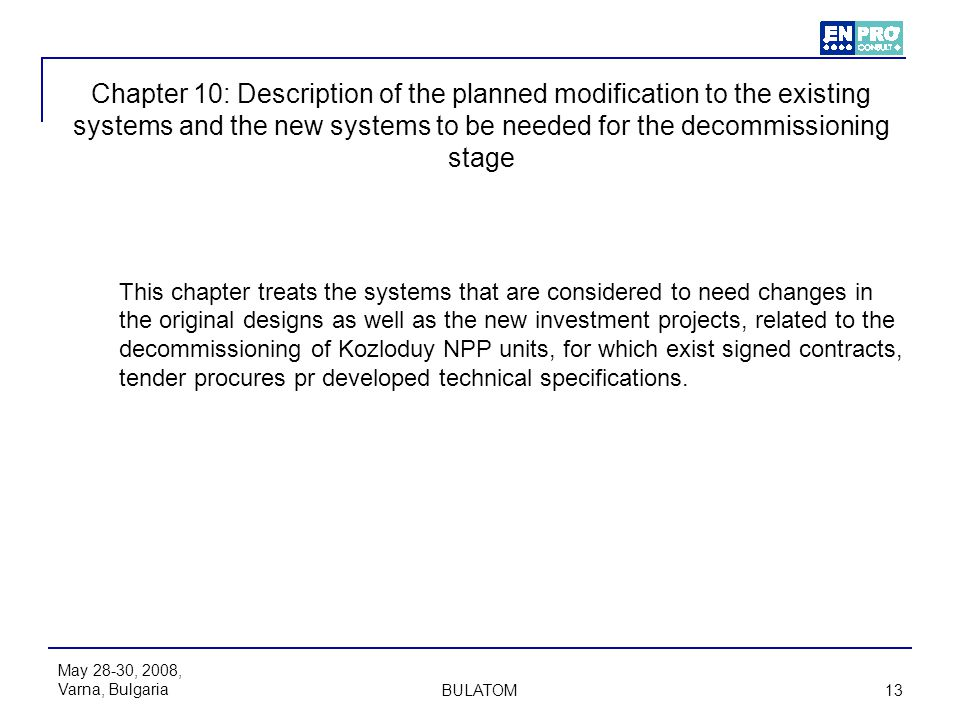 Chapter 10: Description of the planned modification to the existing systems and the new systems to be needed for the decommissioning stage