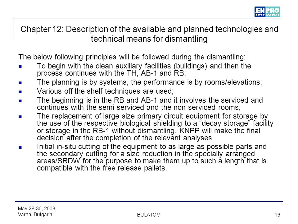 Chapter 12: Description of the available and planned technologies and technical means for dismantling