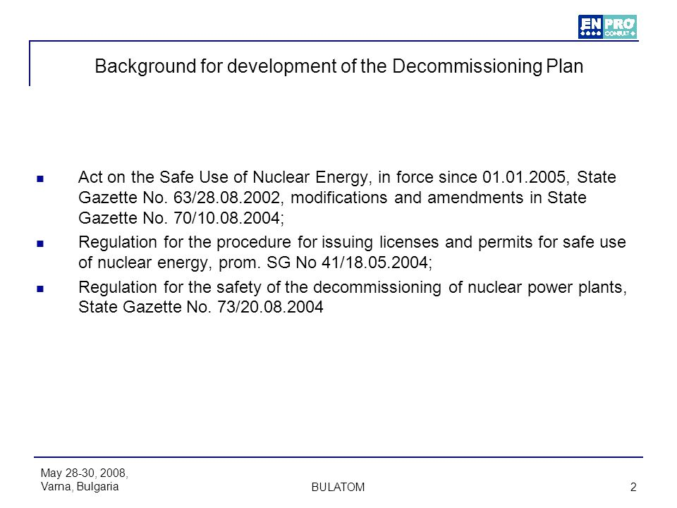 Background for development of the Decommissioning Plan