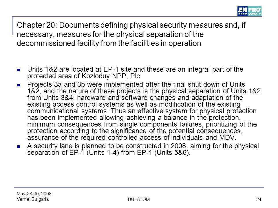 Chapter 20: Documents defining physical security measures and, if necessary, measures for the physical separation of the decommissioned facility from the facilities in operation